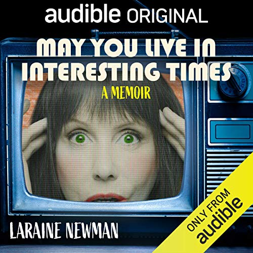 May You Live in Interesting Times: A Memoir