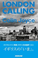 LONDON CALLING Thoughts on England,the English and Englishness
