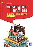Enseigner l'anglais à partir d'albums CE1/CE2 (+ ressources numériques)