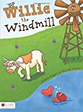 Image: Willie the Windmill | Perfect Paperback: 24 pages | by Lonnie Rogers and Melody Wynne (Author). Publisher: Tate Publishing (April 14, 2009)