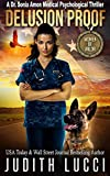 Delusion Proof: A K 9 Companion Novel (Women of Valor) (Dr. Sonia Amon Medical Thrillers Book 2)