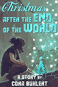 Christmas after the End of the World by [Cora Buhlert]