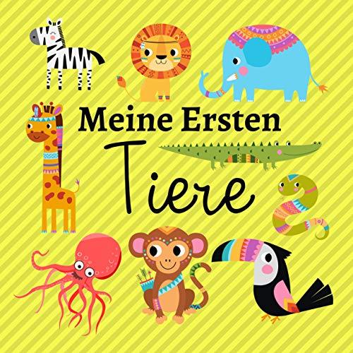 Meine Ersten Tiere: Lerne Deutsch! Buch Der Aktivitäten für Kinder von 1 bis 3 Jahren