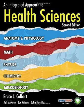 An Integrated Approach to Health Sciences: Anatomy and Physiology, Math, Chemistry and Medical Microbiology (New Releases for Health Science) by Jeff Ankney (2011-03-26)