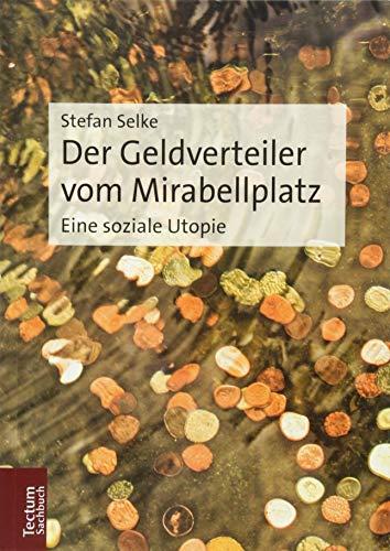 Der Geldverteiler vom Mirabellplatz: Eine soziale Utopie