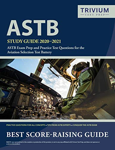 ASTB Study Guide 2020-2021: ASTB Exam Prep and Practice Test Questions for the Aviation Selection Te