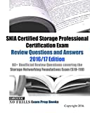 SNIA Certified Storage Professional Certification Exam Review Questions and Answers 2016/17 Edition: 80+ Unofficial...