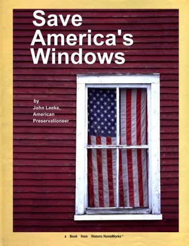 Compare Textbook Prices for Save America's Windows: Caring for older and historic wood windows Second Edition Edition ISBN 9781466286443 by Leeke, Mr. John C