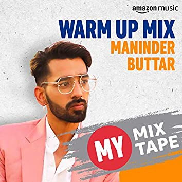 Maninder Buttar: My Mixtape