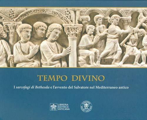 Tempo divino. I Sarcofagi di Bethesda e l'avvento del Salvatore nel Mediterraneo antico