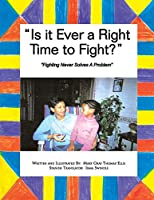 Is It Ever a Right Time to Fight?