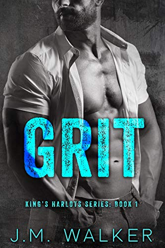 Grit (King's Harlots MC Book 1) by [J.M. Walker]