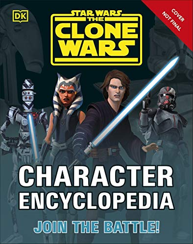 Star Wars The Clone Wars Character Encyclopedia: Join the battle! (English Edition)