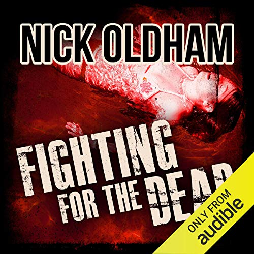 Fighting for the Dead     Henry Christie Series, Book 18              By:                                                                                                                                 Nick Oldham                               Narrated by:                                                                                                                                 James Warrior                      Length: 9 hrs and 27 mins     Not rated yet     Overall 0.0