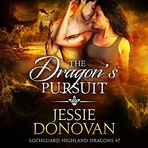 The Dragon's Pursuit: Lochguard Highland Dragons, Book 7