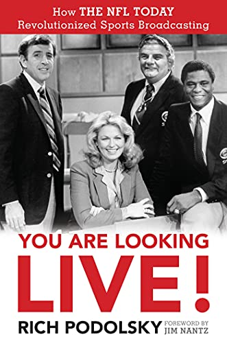 You Are Looking Live!: How The NFL Today Revolutionized Sports Broadcasting