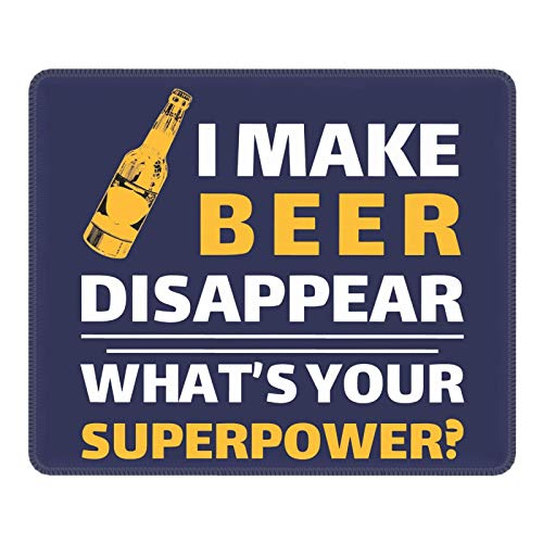 Mouse Pad I Make Beer Disappear What's Your Superpower Mouse Pad, Home Non-Slip Rubber, Writing Pad