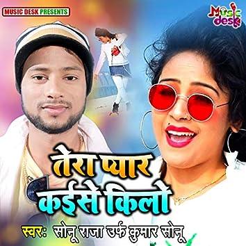 Tera Pyar Kaise Kilo
