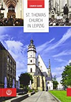 Die Thomaskirche Leipzig: Church Guide