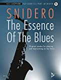 The Essence Of The Blues Alto Saxophone: 10 great etudes for playing and improvising on the blues. Alt-Saxophon. Ausgabe mit CD.