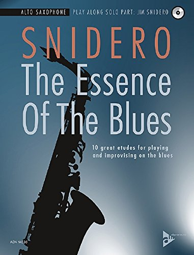 The Essence Of The Blues: 10 great etudes for playing and improvising on the blues. Alt-Saxophon. Ausgabe mit CD.
