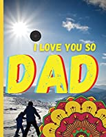 DAD, I love you so: Unique greeting cards for dads ׀ Customize your father's birthday cards with a mandala and give him something special - 20 unique designs that can be easily cut out and delivered