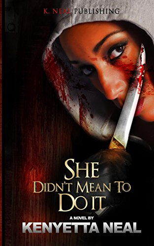 She Didn't Mean To Do It by Neal, Kenyetta ebook deal