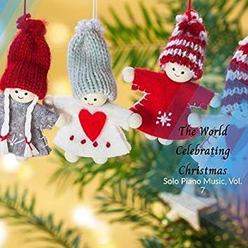 The World Celebrating Christmas - Solo Piano Music, Vol. 7