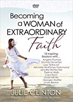Becoming a Woman of Extraordinary Faith: 10 Inspiring Sessions [DVD]