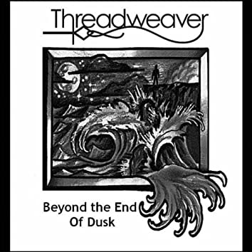 Beyond the End of Dusk