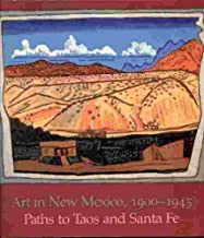 Art in New Mexico, 1900-1945: Paths to Taos and Santa Fe