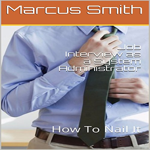 Job Interview as a System Administrator: How to Nail It audiobook cover art