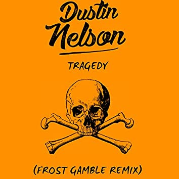 Tragedy (feat. Frost Gamble)