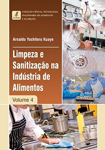 Limpeza e sanitização na indústria de alimentos - volume 4