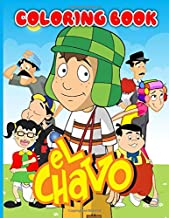 El Chavo Coloring Book: El Chavo Coloring Books For Adults, Boys, Girls With Newest Unofficial Images