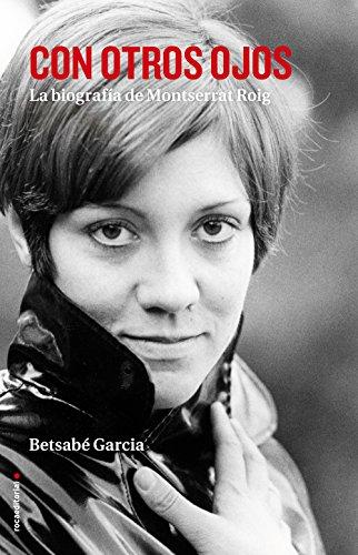 Con otros ojos: La biografa de Montserrat Roig