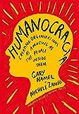 Humanocracia (Humanocracy, Spanish Edition): Creando Organizaciones Tan Increíbles Como Las Personas Que Las Componen