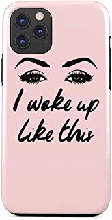 I Woke Up Like This Cute Glam Girl Matching Case Case Cover Compatible with iPhone 11 Pro Max Case 2 Piece Dual Layer PC + TPU Heavy Duty Protection