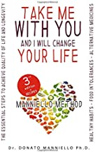 Take me with you and I will change your life: The essential steps to achieve the highest quality of life and longevity