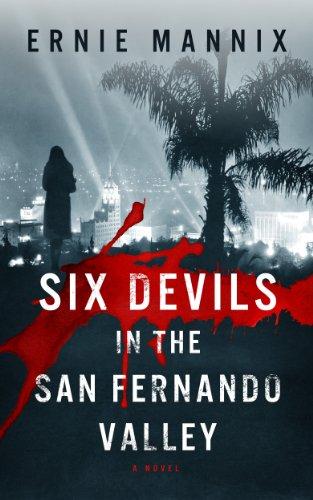 Six Devils In The San Fernando Valley