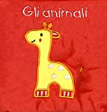 Gli animali. Il mio primo libro di stoffa. I batuffolibri