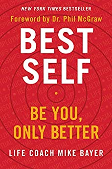 Best Self: Be You, Only Better by [Mike Bayer]