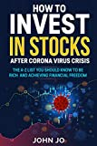 How To Invest In Stocks After Corona Virus Crisis : The A-Z List You Should Know to Be rich and Achieving Financial Freedom (English Edition)