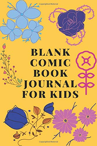 Blank Comic Book Journal For Kids: A Blank Comedian Journal for Kids to Create, collect, Record Your Own Comics With This Notebook