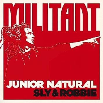 Junior Natural + Sly & Robbie: Militant