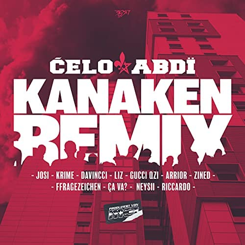 Celo & Abdi, Krime & Josi feat. Davincci, Gucci Qzi, Arrior, FFRAGEZEICHEN, Neysii, Ça Va?, Riccardo, Zined & Liz