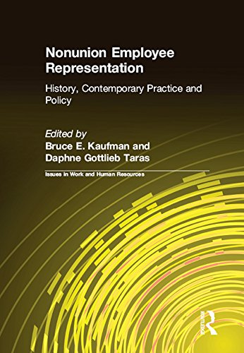 Nonunion Employee Representation: History, Contemporary Practice and Policy (Issues in Work and Human Resources)
