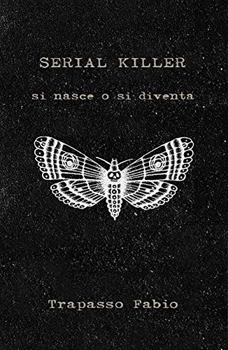 SERIAL KILLER: Si nasce o si diventa