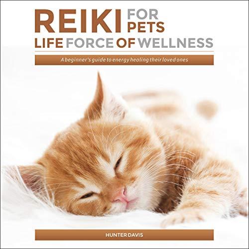 Page de couverture de Reiki for Pets: Life Force of Wellness