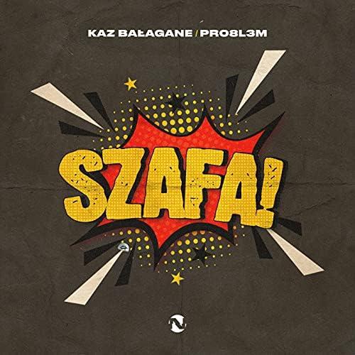 Kaz Bałagane feat. PRO8L3M